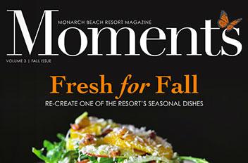 monarch-beach-resort-moments-magazine-fall-2017-featured